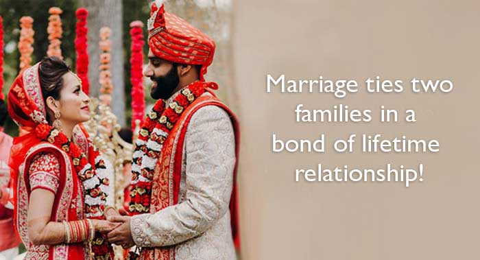 Marriage ties two families in a bond of lifetime relationship!