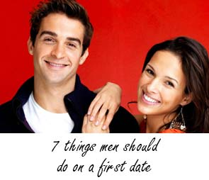 7 things men should do on a first date.