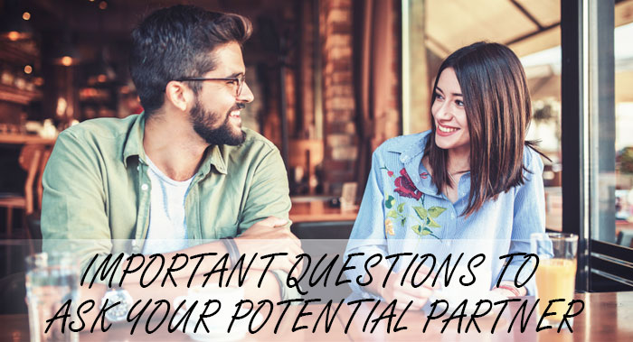 IMPORTANT QUESTIONS TO ASK YOUR POTENTIAL PARTNER
