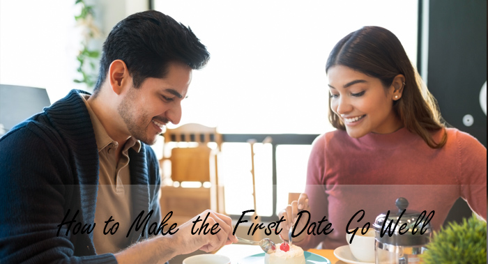 How to Make the First Date Go Well